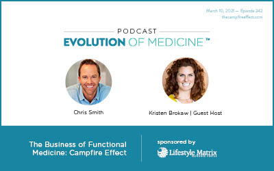 The Business of Functional Medicine: Campfire Effect