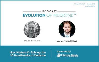 New Models #1: Solving the 10 Heartbreaks in Medicine