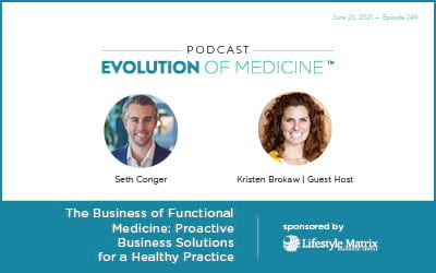 The Business of Functional Medicine: Proactive Business Solutions for a Healthy Practice