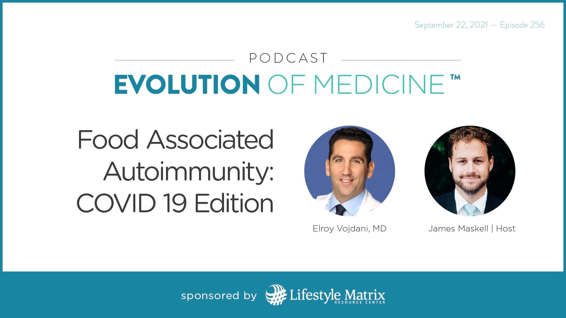 Food Associated AutoImmunity: COVID 19 Edition