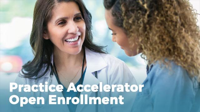 Practice Accelerator Open Enrollment